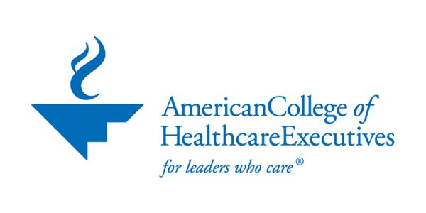 American College of Healthcare Executives for leaders who care
